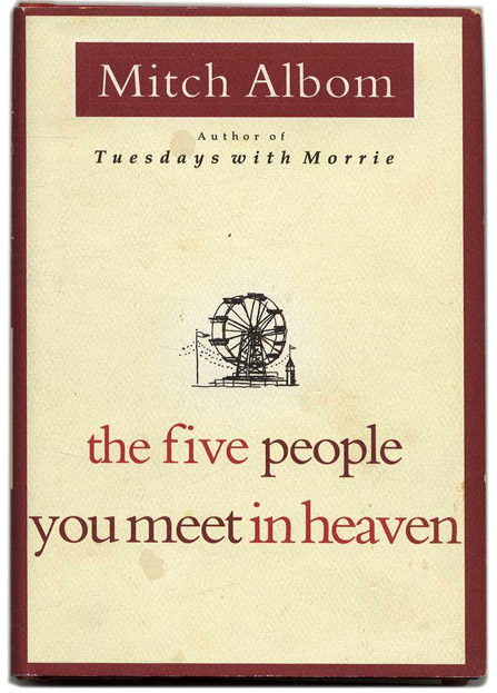 The Five People You Meet in Heaven - 1st Edition/1st Printing. Mitch Albom.