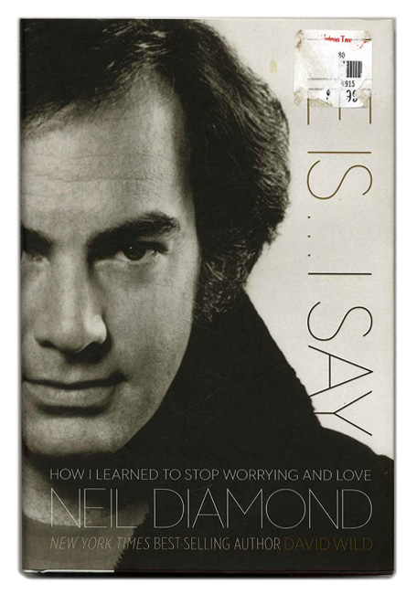 He Is... I Say: How I Learned to Stop Worrying and Love Neil Diamond - 1st Edition/1st Printng. David Wild.