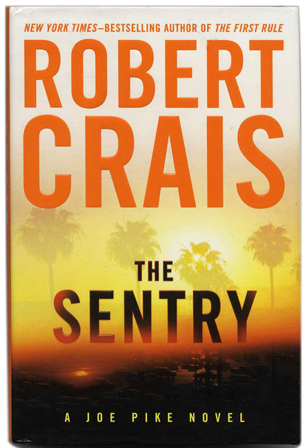 The Sentry - 1st Edition/1st Printng. Robert Crais.