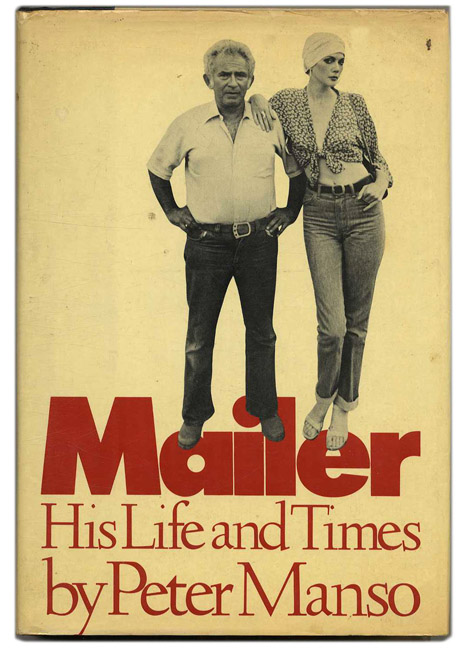 Mailer: His Life and Times - 1st Edition/1st Printing. Peter Manso.