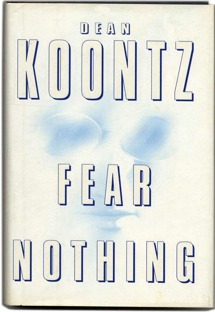 Fear Nothing - 1st Edition/1st Printing. Dean Koontz.