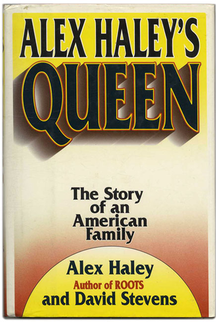 Queen: The Story of an American Family - 1st Edition/1st Printing. Alex Haley.