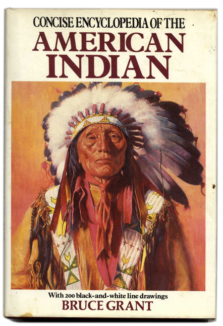 Concise Encyclopedia of the American Indian. Bruce Grant.