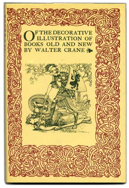 Of the Decorative Illustration of Books Old and New. Walter Crane.