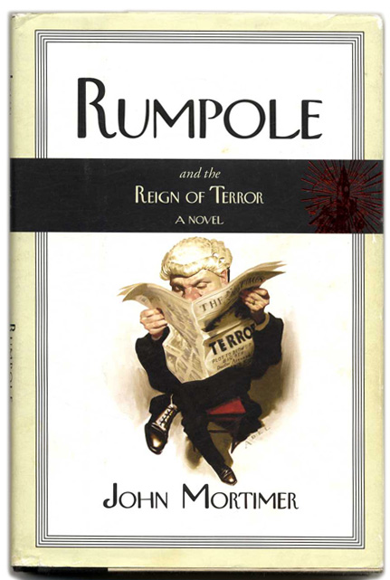 Rumpole and the Reign of Terror - 1st US Edition/1st Printing. John Mortimer.