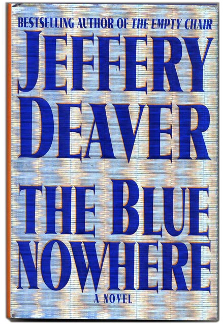 The Blue Nowhere - 1st Edition/1st Printing. Jeffery Deaver.
