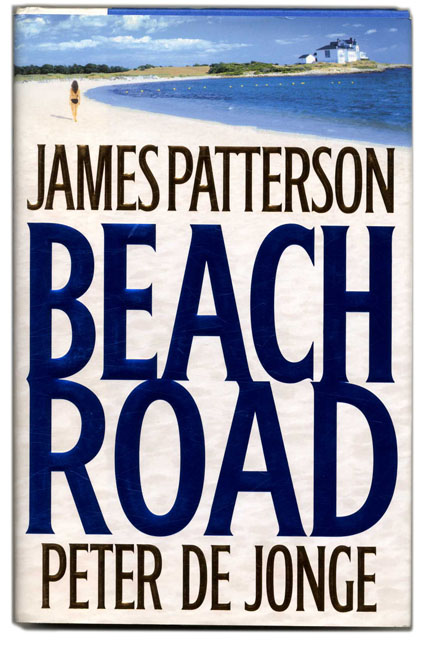 Beach Road - 1st Edition/1st Printing. James Patterson, Peter Do Jonge.