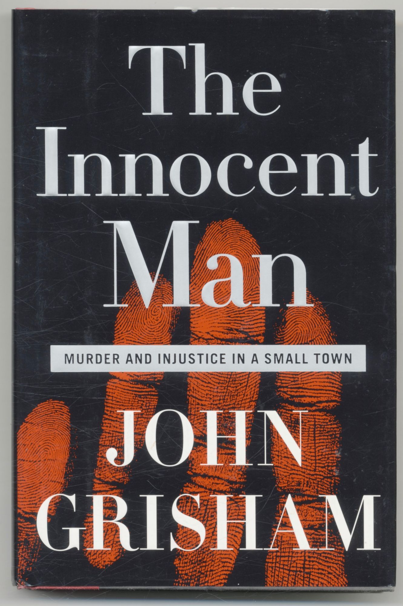The Innocent Man - 1st Edition/1st Printing. John Grisham.