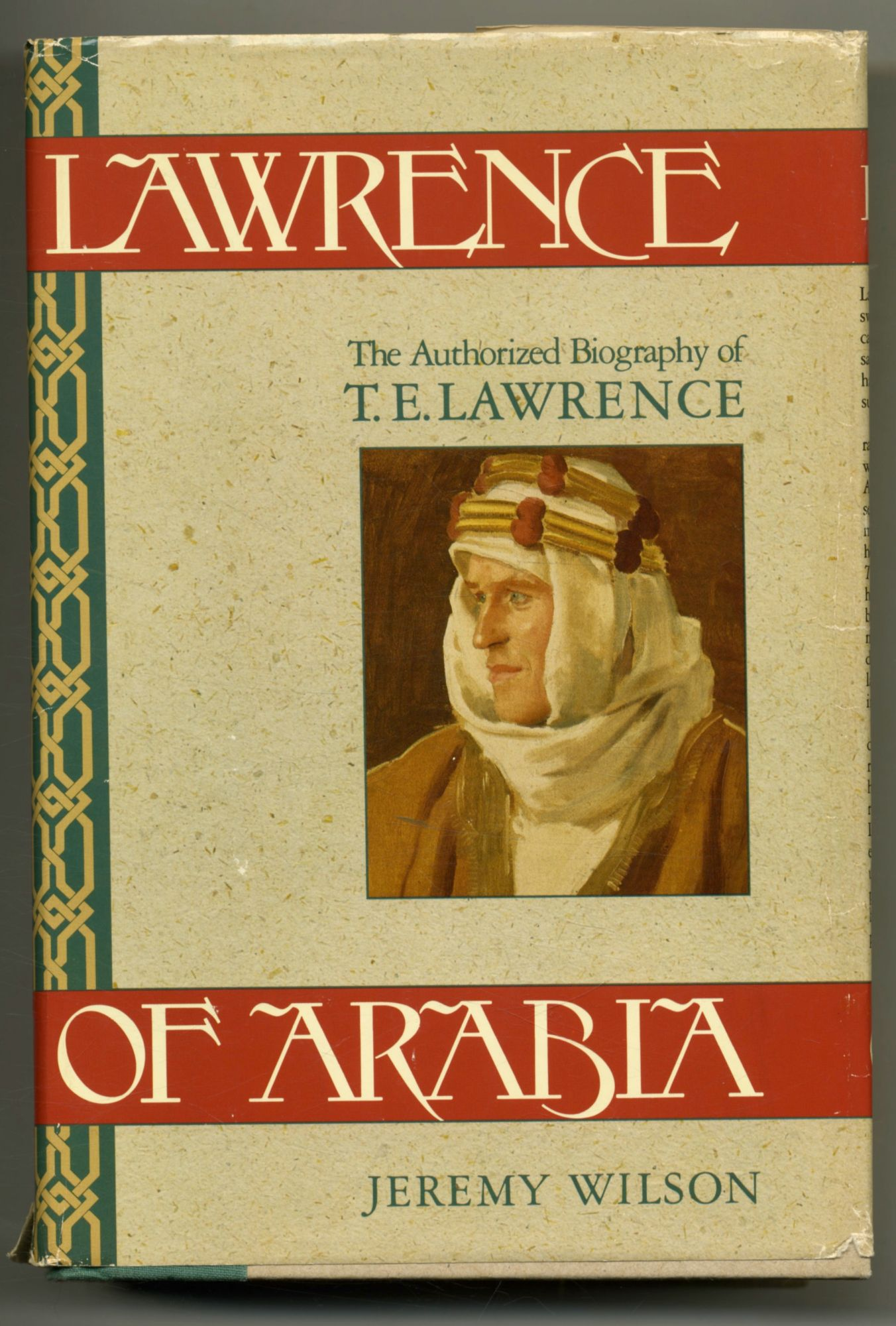 Lawrence of Arabia: the Authorized Biography of T. E. Lawrence. Jeremy Wilson.