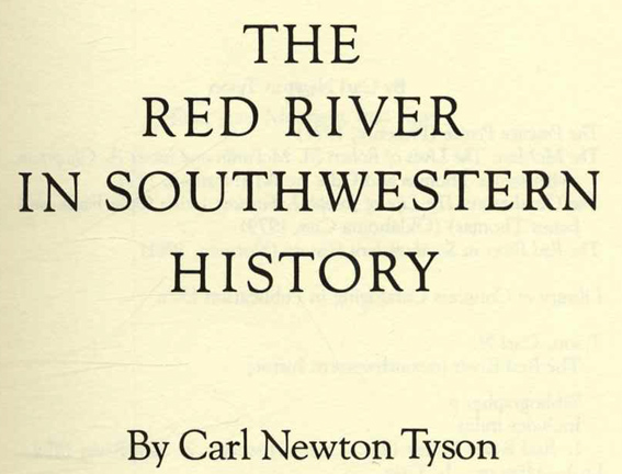 The Red River in Southwestern History - 1st Edition/1st Printing. Carl Newton Tyson.