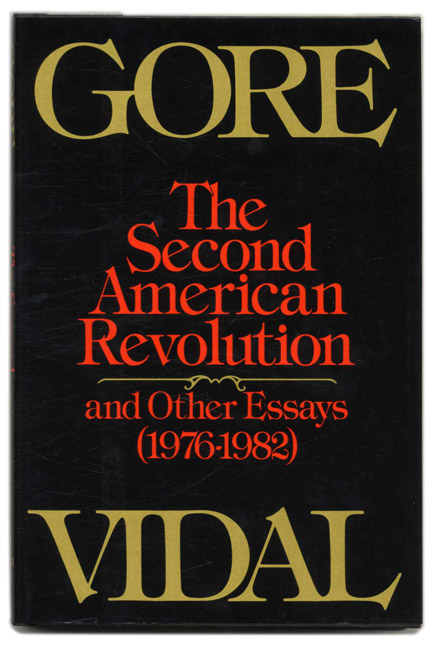 The Second American Revolution: and Other Essays (1976-1982) - 1st Edition/1st Printing. Gore Vidal.