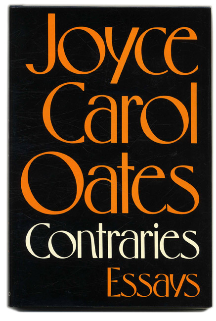 contraries essays joyce carol oates books tell you why inc contraries essays joyce carol oates
