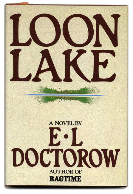 Loon Lake - 1st Edition/1st Printing. E. L. Doctorow.