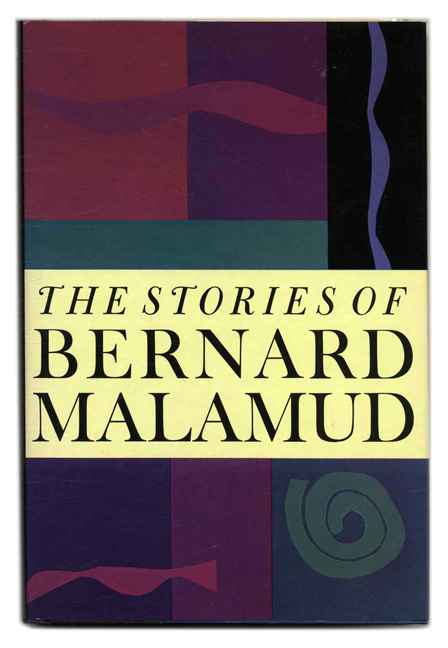 The Stories of Bernard Malamud - 1st Edition/1st Printing. Bernard Malamud.