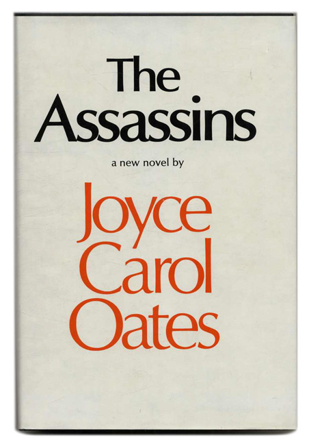 The Assassins: a Book of Hours - 1st Edition/1st Printing. Joyce Carol Oates.