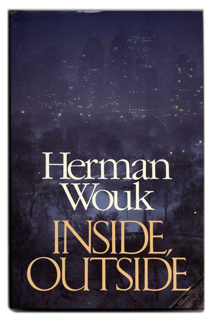 Inside, Outside - 1st Edition/1st Printing. Herman Wouk.