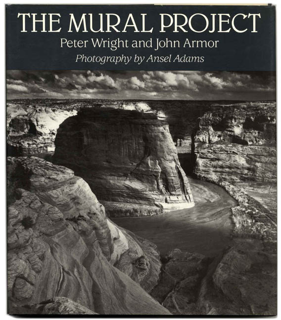 The Mural Project - 1st Edition/1st Printing. Ansel and Adams, Peter Wright, John Armor.