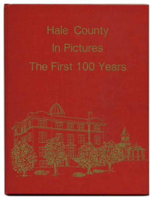 Hale County in Pictures: the First 100 Years