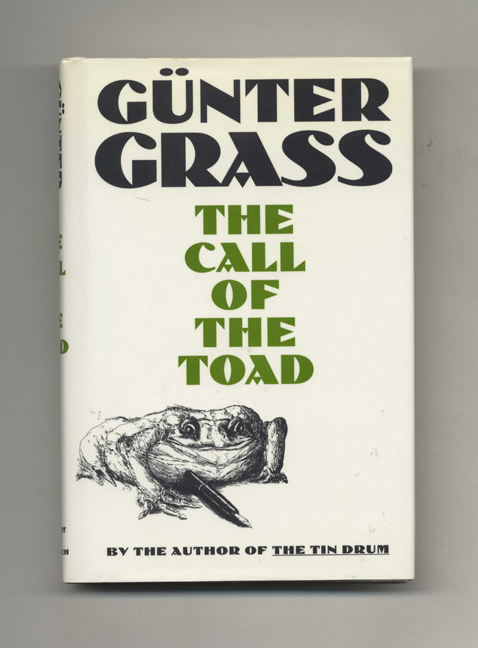The Call of the Toad - 1st US Edition / 1st Printing. Günter Grass, Trans. Ralph Manheim.