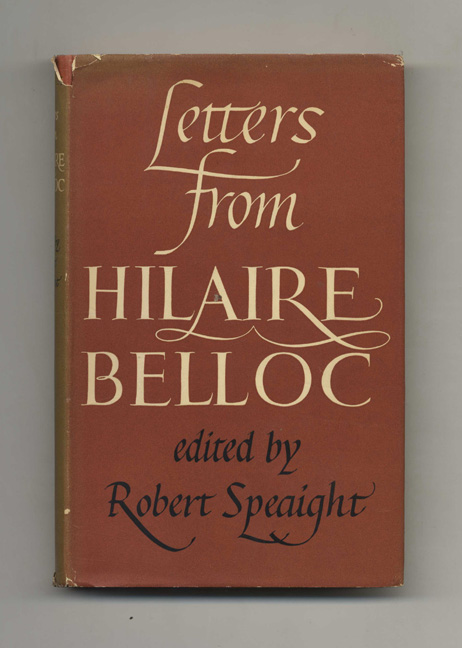 Letters from Hilaire Belloc - 1st Edition / 1st Printing. Robert Speaight.