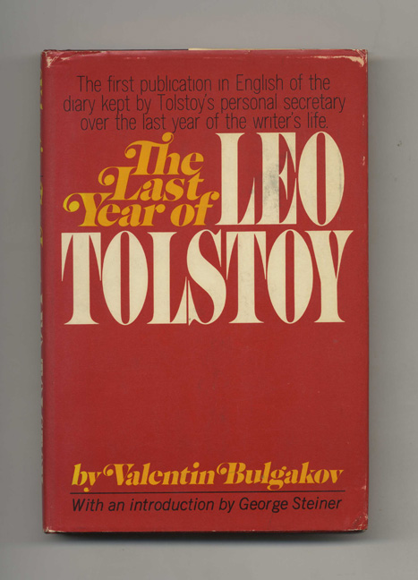 The Last Year of Leo Tolstoy - 1st US Edition / 1st Printing. Valentin Bulgakov, Trans. by Ann Dunnigan.
