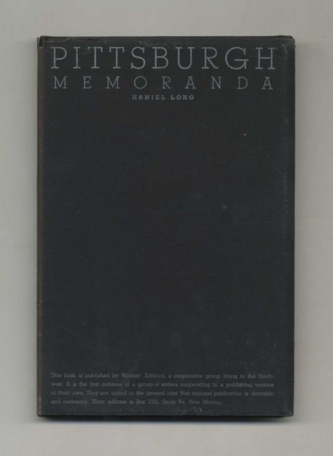 Pittsburgh Memoranda - 1st Signed Limited Numbered Edition / 1st Printing. Haniel Long.