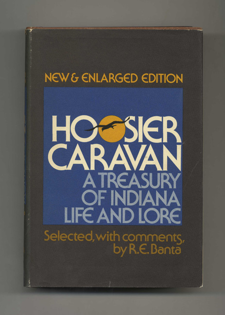 Hoosier Caravan: Treasury of Indiana Life and Lore. Selected, Comments.