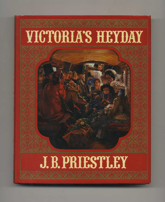Victoria's Heyday - 1st Edition / 1st Printing. J. B. Priestley.