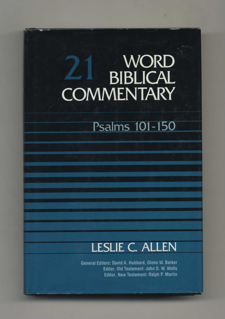 Word Biblical Commentary, Vol. 21: Psalms 101-150 - 1st Edition / 1st Printing. Leslie C. Allen.