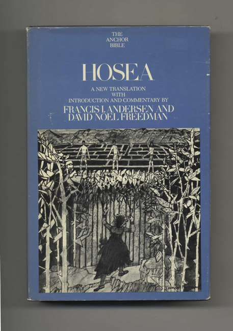 Hosea: A New Translation with Introduction and Commentary. Francis I. Anderson, David Noel Freedman.