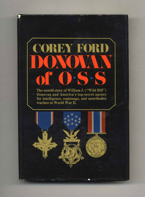 Donovan of OSS - 1st Edition/1st Printing. Corey Ford.