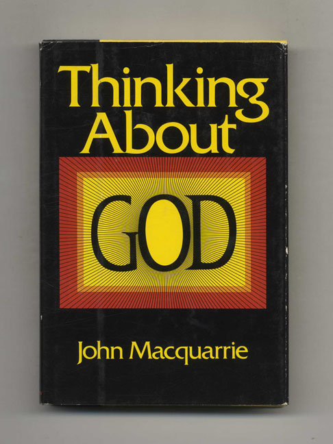Thinking about God - 1st US Edition/1st Printing. John MacQuarrie.