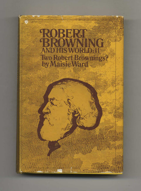 Robert Browning and His World: Two Robert Brownings? [1861-1889] - 1st Edition/1st Printing. Maisie Ward.