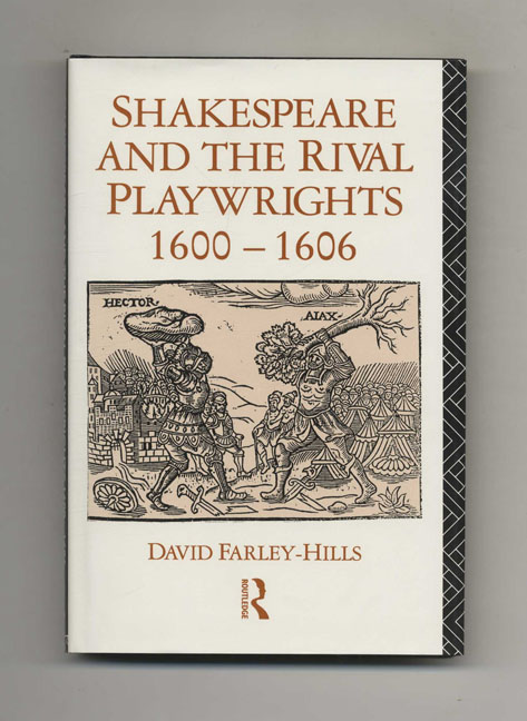 Shakespeare and the Rival Playwrights, 1600-1606 - 1st Edition/1st Printing. David Farley-Hills.