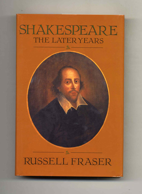 Shakespeare: the Later Years - 1st Edition/1st Printing. Russell Fraser.