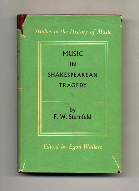 Music in Shakespearean Tragedy - 1st Edition/1st Printing. F. W. Sternfeld.