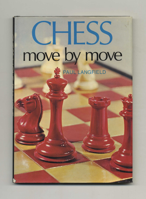 Chess: Move by Move -1st Edition. Paul Langfield, Michael Holford, Photographer.