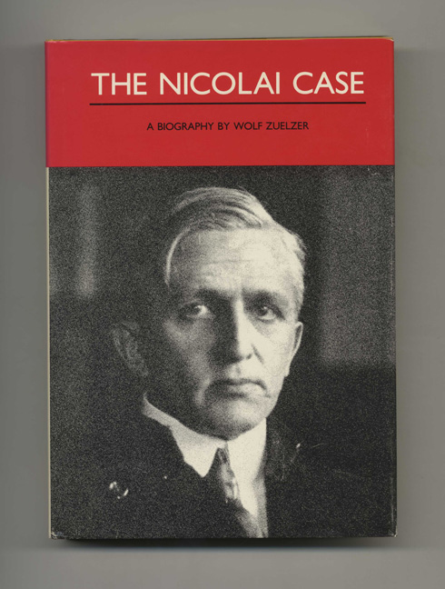 The Nicolai Case: a Biography. Wolf Zuelzer.