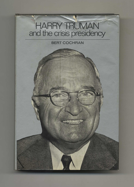 Harry Truman and the Crisis Presidency. Bert Cochran.