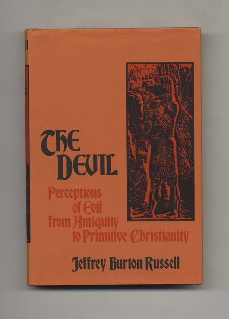 The Devil: Perceptions of Evil from Antiquity to Primitive Christianity -1st Edition/1st Printing. Jeffrey Burton Russell.