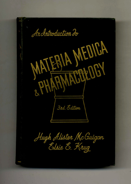 An Introduction to Materia Medica and Pharmacology. Hugh Alister McGuigan, Elsie E. Krug.