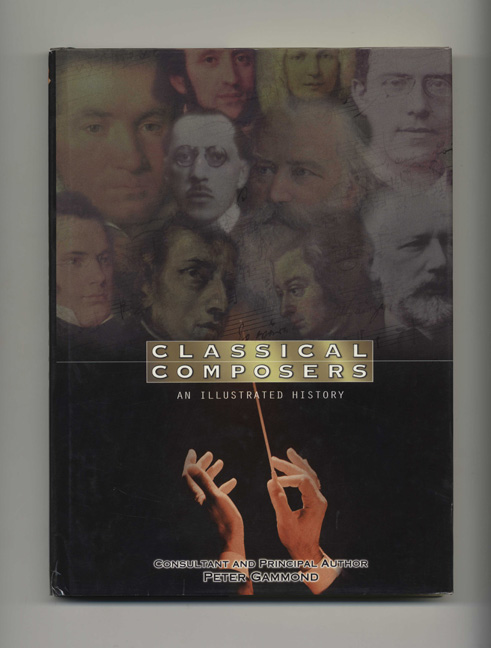 Classical Composers: an Illustrayed History. Peter Gammond.