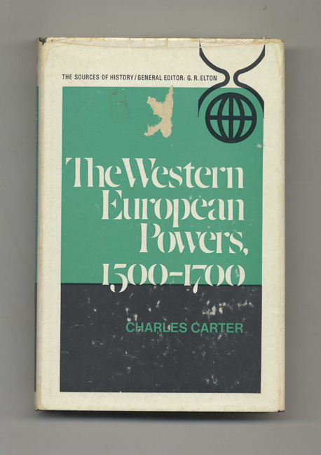The Western European Powers, 1500-1700 - 1st Edition/1st Printing. Charles Carter.