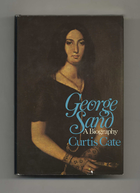 George Sand: A Biography. Curtis Cate.