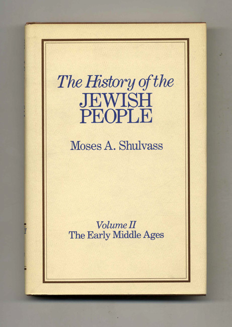 The History of the Jewish People: The Early Middle Ages. Moses A. Shulvass.