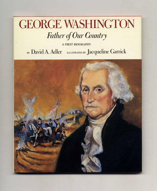 George Washington Father Of Our Country David A Adler