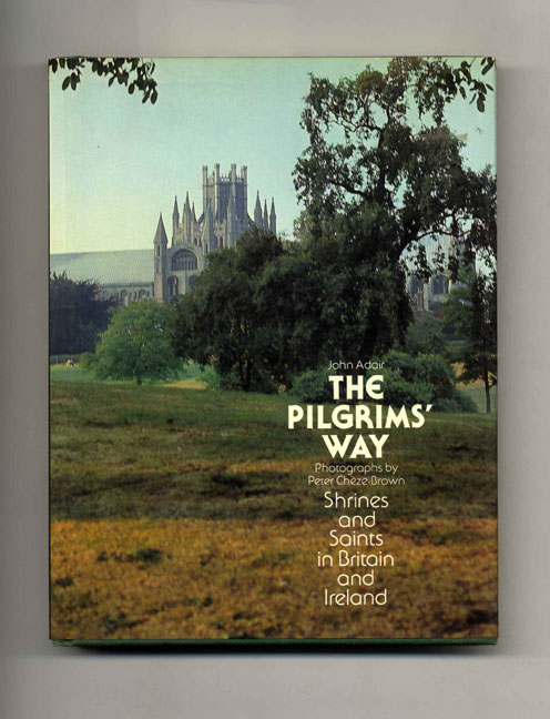 The Pilgrim's Way: Shrines and Saints in Britain and Ireland. John Adair.