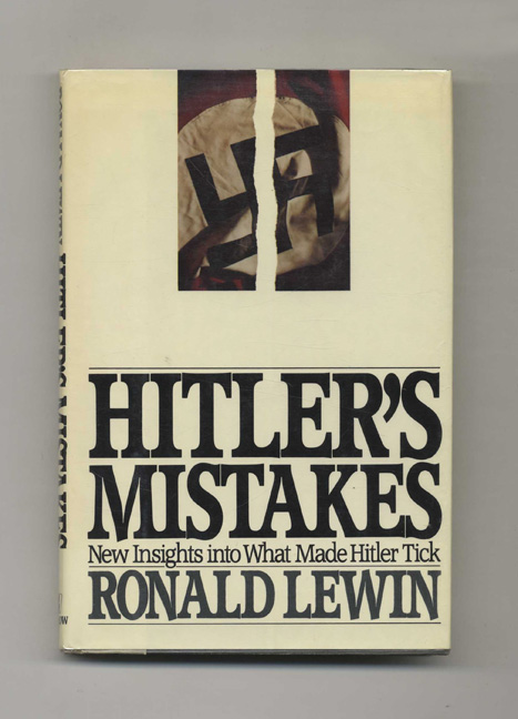 Hitler's Mistakes -1st US Edition/1st Printing. Ronald Lewin.