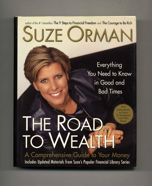 The Road to Wealth: a Comprehensive Guide to Your Money, Everything You Need to Know in Good and Bad Times -1st Edition/1st Printing. Suze Orman.