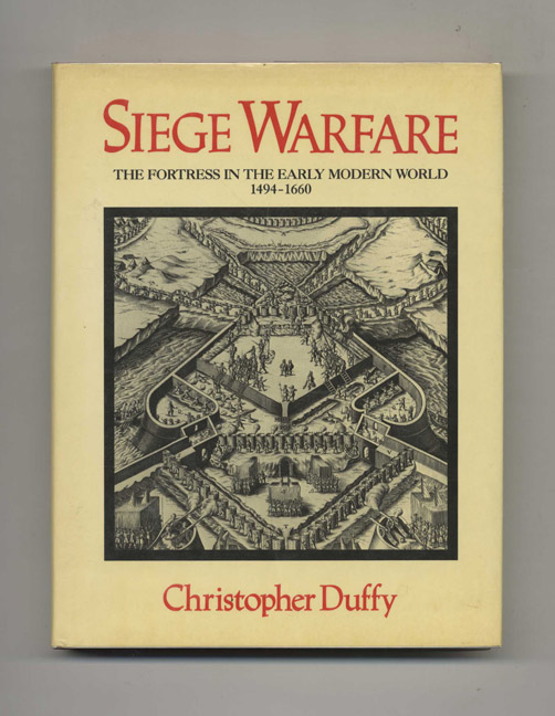 Siege Warfare: the Fortress in the Early Modern World, 1494-1660. Christopher Duffy.